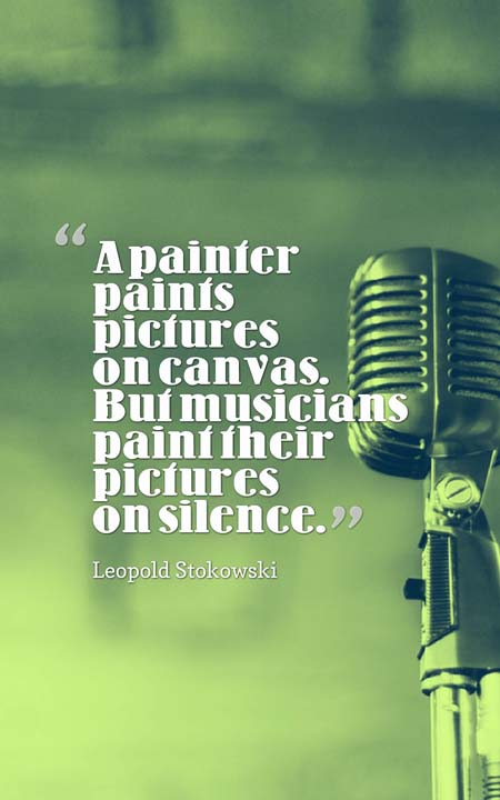 Music Quotes a painter paints pictures on cavas but musicians