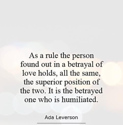 Betrayal Sayings as a rule the person found out in a betrayal of love