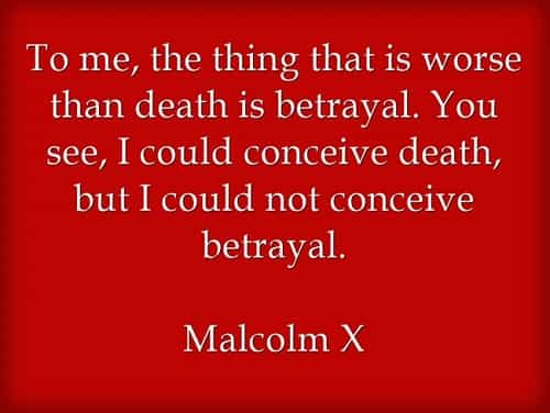 Betrayal Sayings to me, the thing that is worse than death is