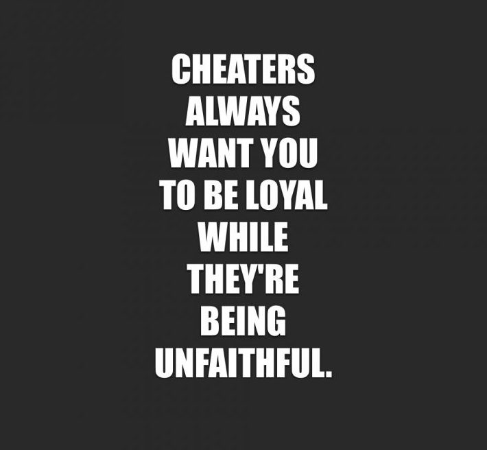 Cheating Quotes & Sayings cheaters always what you to be loyal while