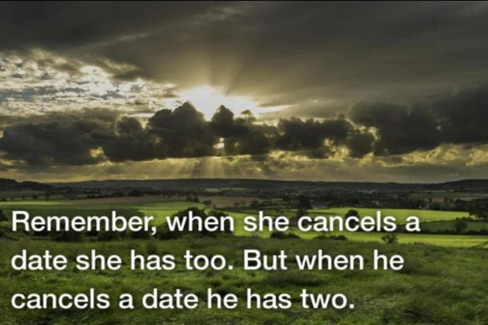 Cheating Quotes & Sayings remember, when she cancels a date she has too. but when he