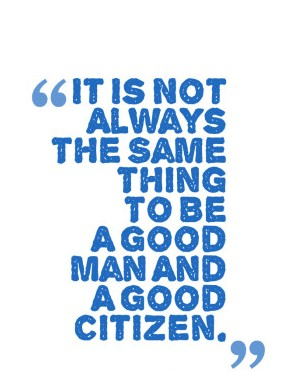 Citizenship quotes, Sayings And Quotations it is not always the same thing to be