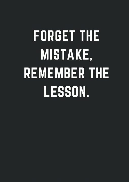 Lesson Quotes forget the mistake, remember the lesson.