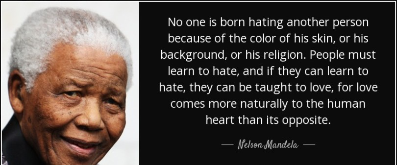 Sad Racism Quotations no one is born hating another