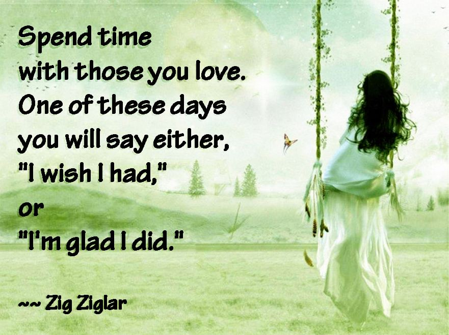 Time For Loved Ones Quotes