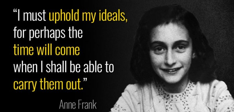 Anne Frank Quotes i must uphold my ideals, for perhaps the time