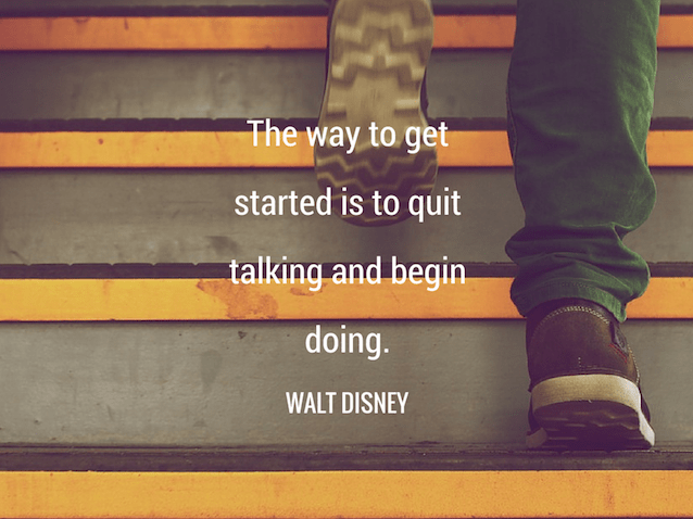 Motivational Success Quotes, Saying and Quotations images the way to get started is to quit talking and begin doing.