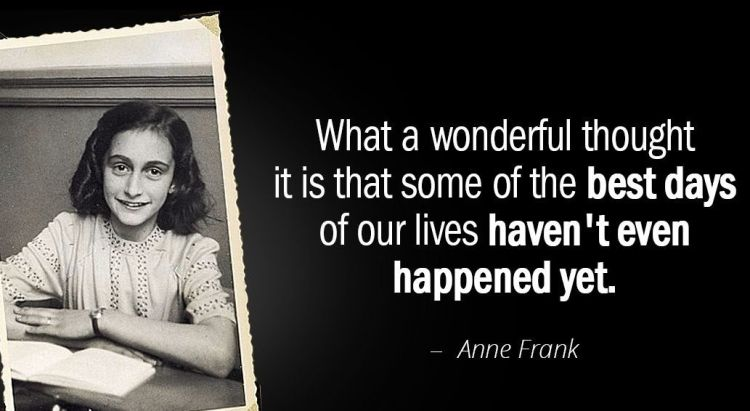 What a wonderful thought it is that some of the best day Anne Frank Quotes