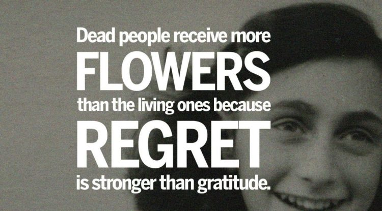 dead people receive more flowers than the living ones because