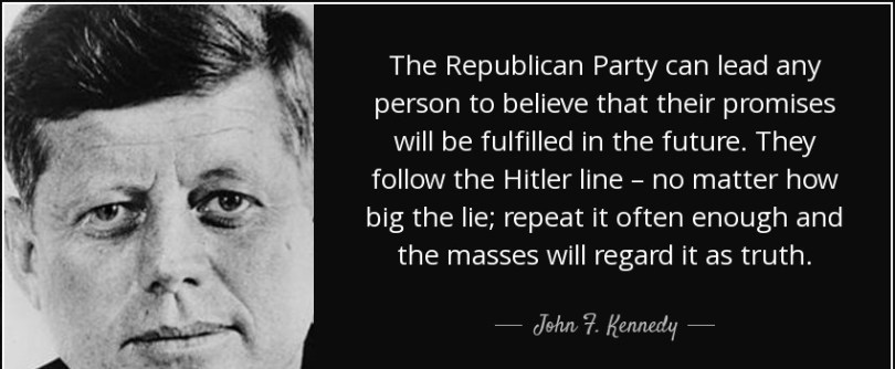 John F. Kennedy Quotes the republican party can lead any person to believe that