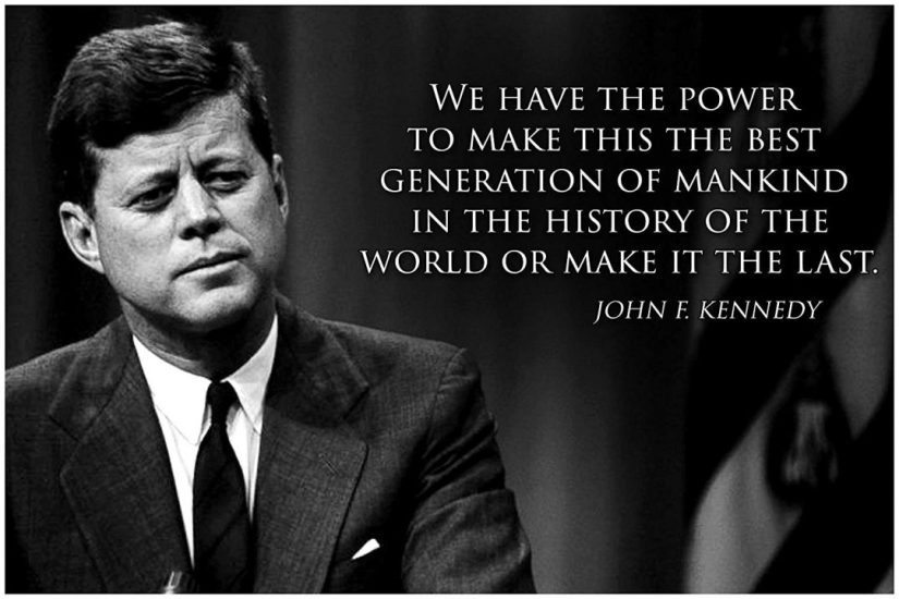 John F. Kennedy Quotes we have the power to make this the  bed generation of mankind in the