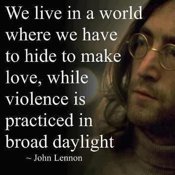 John Lennon Sayings we live in a world where we have to hide to make