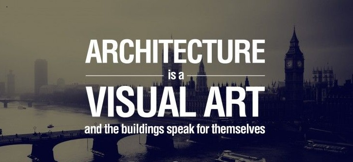 Architecture Quotes architecture is visual art and the