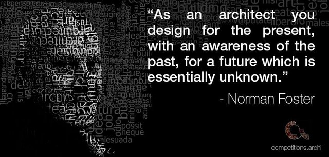 Architecture Quotes as an architect you design for the present