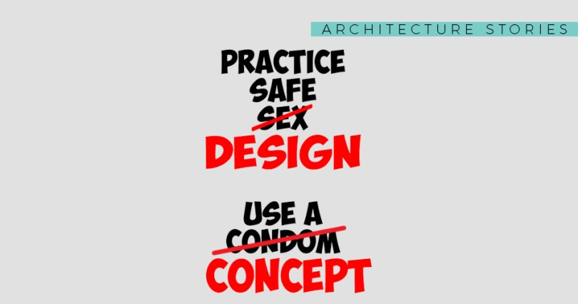 Architecture Quotes practice safe sex design