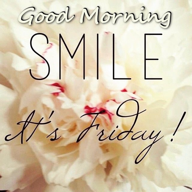 Friday Morning Quotes good morning smile it's friday
