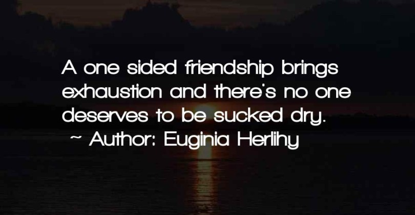 One Sided Friendships Quotes 0110