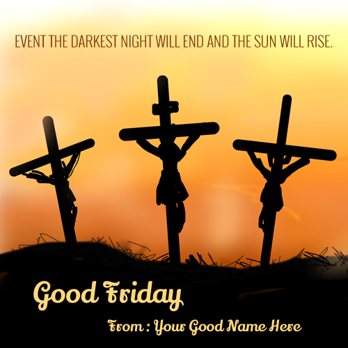 good friday wishes messages event the darkest night will