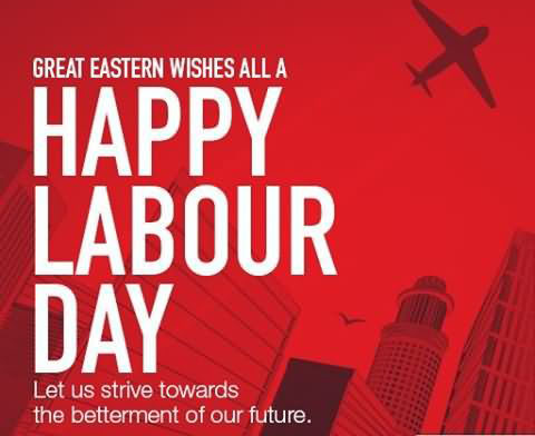 Great Eastern Wishes All A Happy Labor Day Let Us Strive