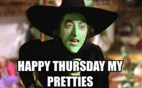 Very funny Thursday meme happy Thursday my pretties