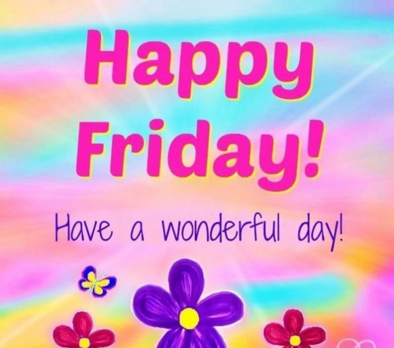 beautiful friday quotes happy friday have a wonderful day!