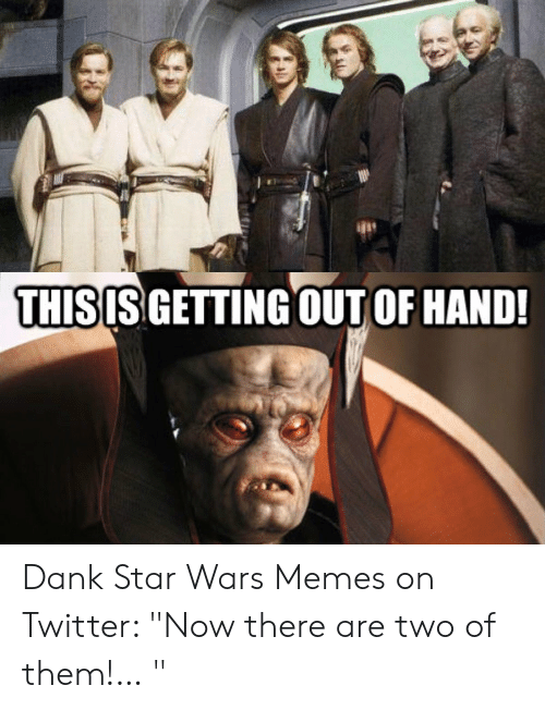 dank star wars memes this getting out of hand