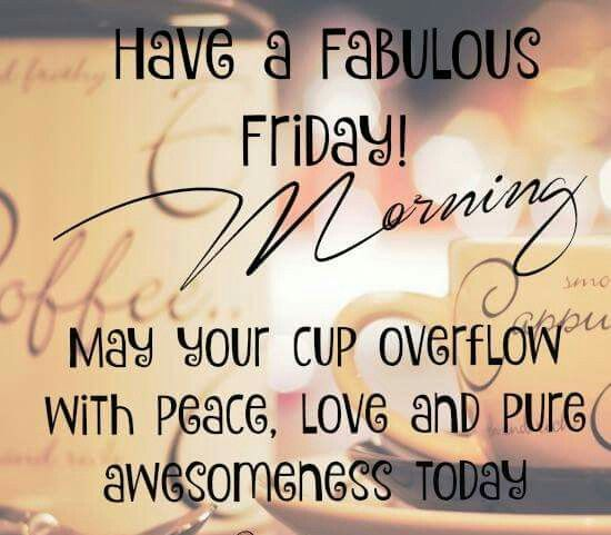 fabulous friday quotes have a fabulous friday morning