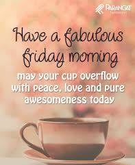 friday morning quotes have a fabulous friday morning