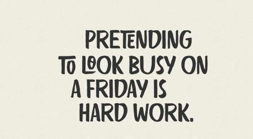 friday quotes for work pretending to lookk busy on a friday