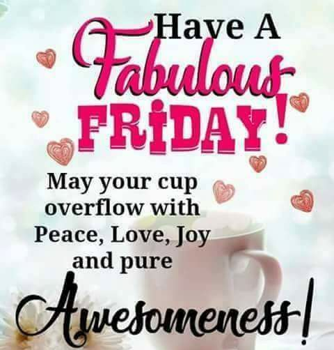 friday quotes have fabulous may your cup overflow