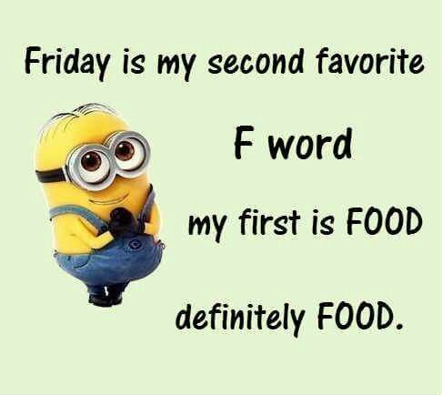 funny friday quotes Friday is my second favorite f word my first is food