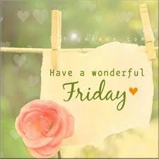 happy friday quotes have a wonderful friday