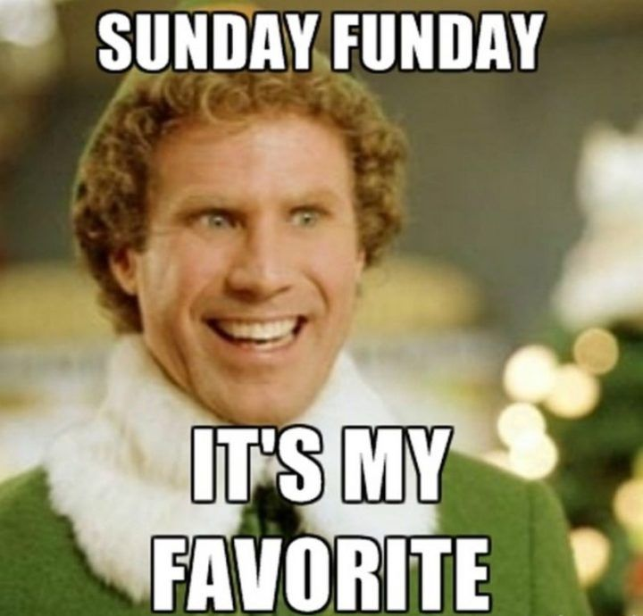 Best Sunday Memes It My Favorite Day