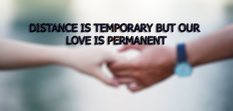 Distance Is Temporary But Our Love is Permanent