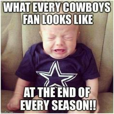 Funny Cowboy Memes What Every Cowboys Fan Looks Like At The And Of Every Season!!