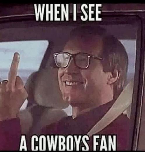 Funny Cowboy Memes When I See A Cowboys Fan
