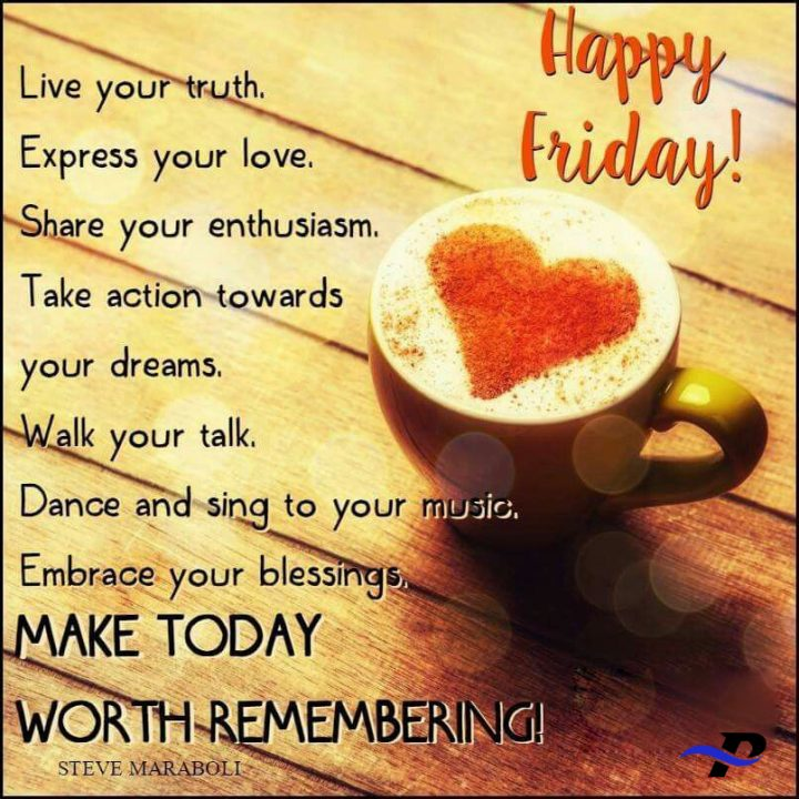 Happy Friday Live Your Truth Express Your Love Share
