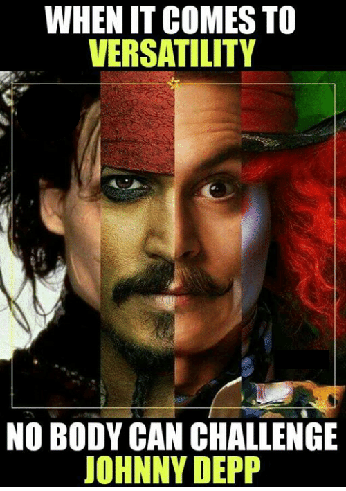 When It Comes To Versatility No Body Johnny Depp Memes
