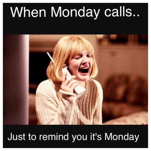 When Monday Call Just To REmind YOu