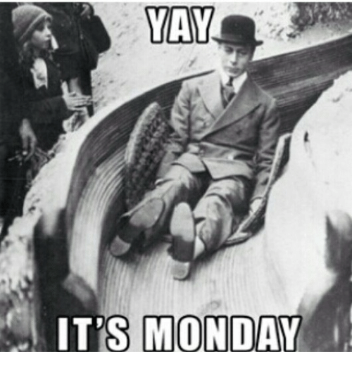 Yah Its Monday LOl