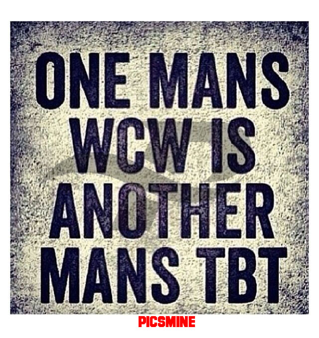one mans wcw is another mans tbt wcw captions