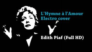 L'Hymne à l'Amour Electro cover (instrumental) - Edith Piaf (Full HD)
