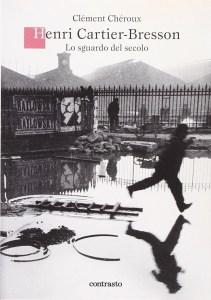 Henri Cartier Bresson - Lo sguardo del secolo