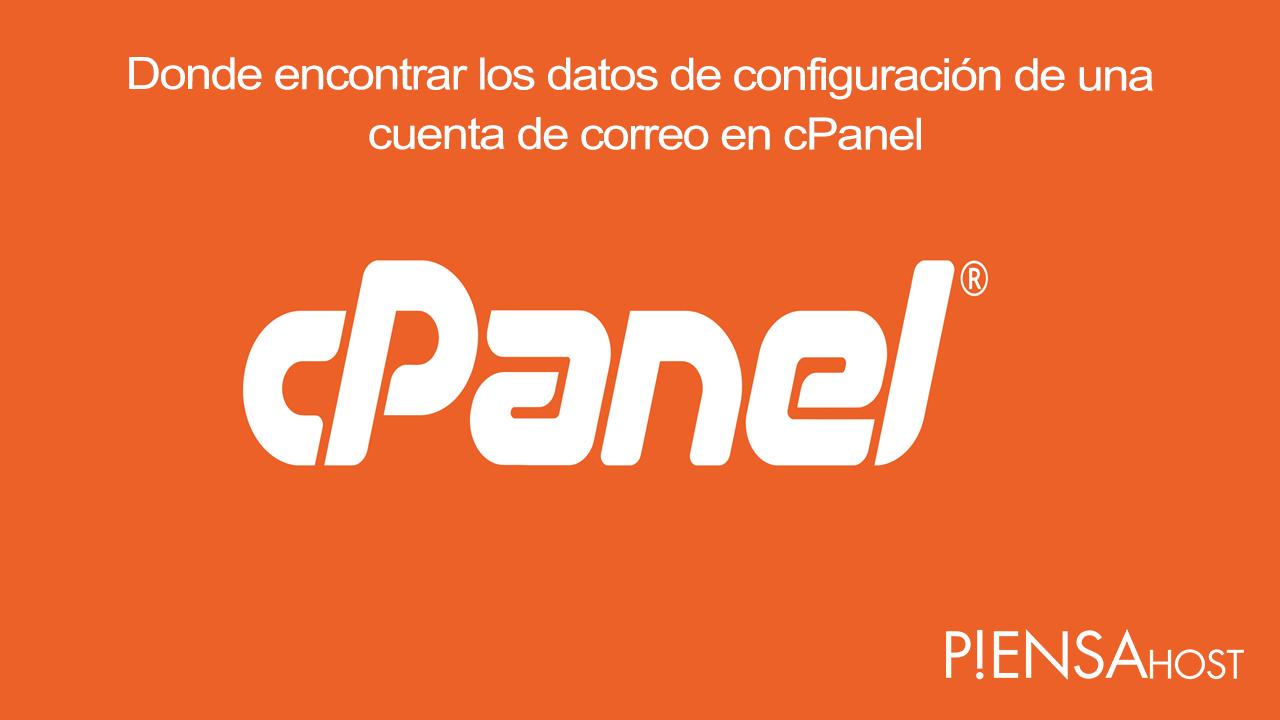 Donde encontrar los datos de configuración de una cuenta de correo en cPanel
