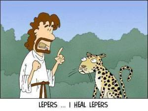 Admittedly, it would have been more impressive if he had turned a leopard into a leper.