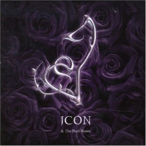 """""""Icon and The Black Roses"""" by Icon and The Black Roses"""
