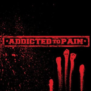 """""""Addicted To Pain"""" by Addicted To Pain"""