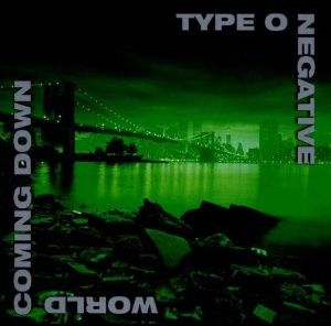"""""""World Coming Down"""" by Type O Negative"""