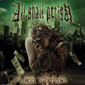 """""""The Price Of Existence"""" (re-release) by All Shall Perish"""