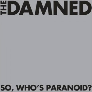 """""""So, Who's Paranoid"""" by The Damned"""